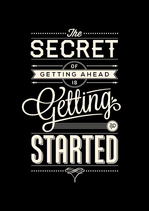 Secret Of Getting Ahead by Tom Ritskes, via Behance