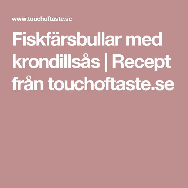 Fiskfärsbullar med krondillsås | Recept från touchoftaste.se