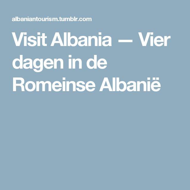 Visit Albania — Vier dagen in de Romeinse Albanië