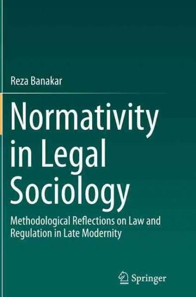 Normativity in Legal Sociology: Methodological Reflections on Law and Regulation in Late Modernity
