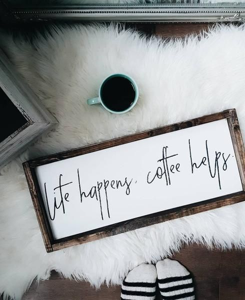 """Life Happens, Coffee Helps 12"""" x 24"""" ~ Made from quality wood 