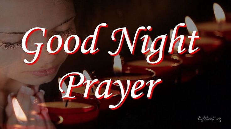 Good Night Prayer - Now I Lay Me Down to Sleep with Blessing from God Original version Now I lay me down to sleep, I pray the Lord my soul to keep;
