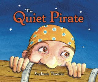 KidsBooksNZ: The Quiet Pirate: by Stephanie Thatcher...A pirate book with a difference!