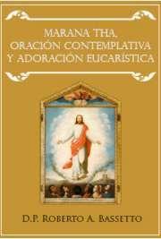 'Marana Tha, Oración Contemplativa y Adoración Eucarística'