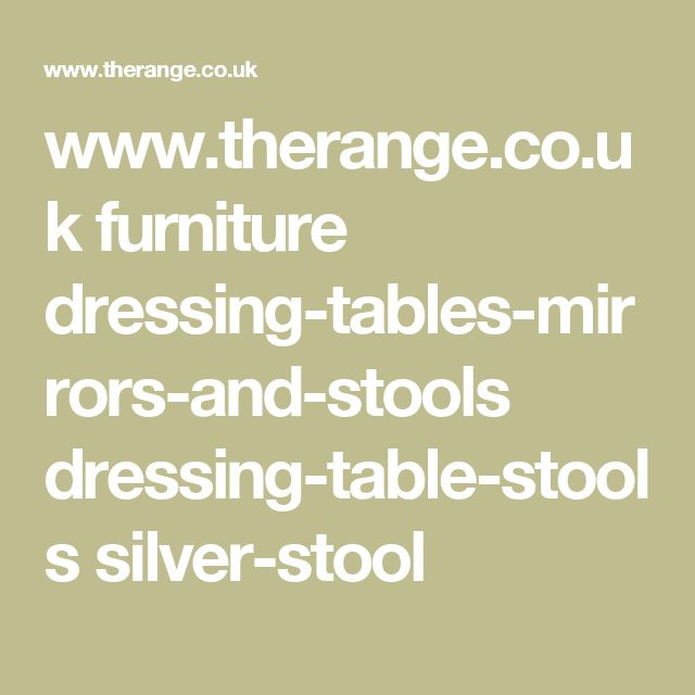 www.therange.co.uk furniture dressing-tables-mirrors-and-stools dressing-table-stools silver-stool