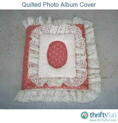 This is a guide about making a quilted photo album cover. Dress up a plain photo album with a pretty quilted fabric cover.