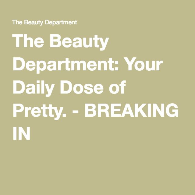 The Beauty Department: Your Daily Dose of Pretty | DIY + BEAUTY TUTORIALS