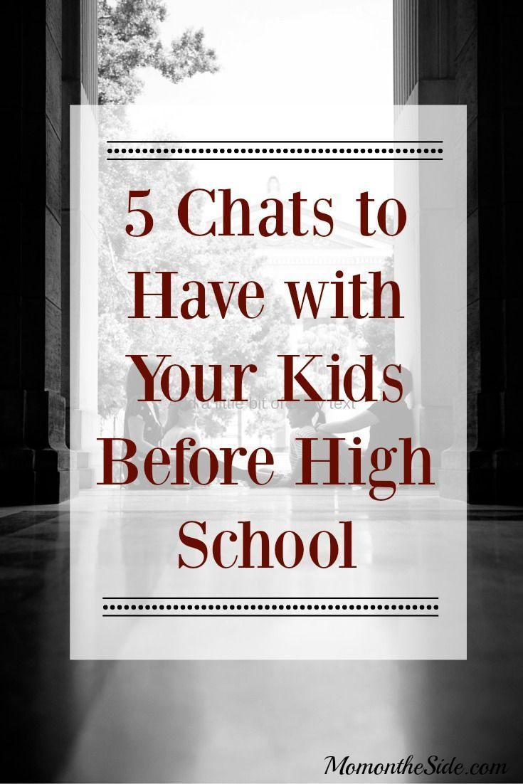 5 Chats to Have with Your Kids Before High School