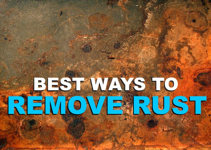 6 Best Ways to Remove Rust at Home