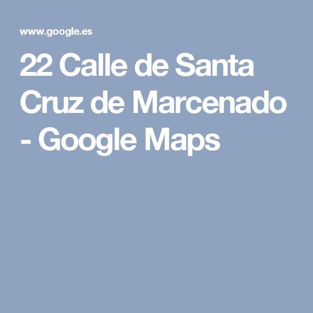 22 Calle de Santa Cruz de Marcenado - Google Maps
