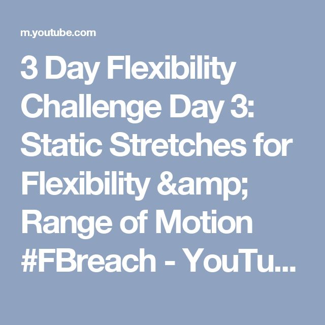 3 Day Flexibility Challenge Day 3: Static Stretches for Flexibility & Range of Motion #FBreach - YouTube