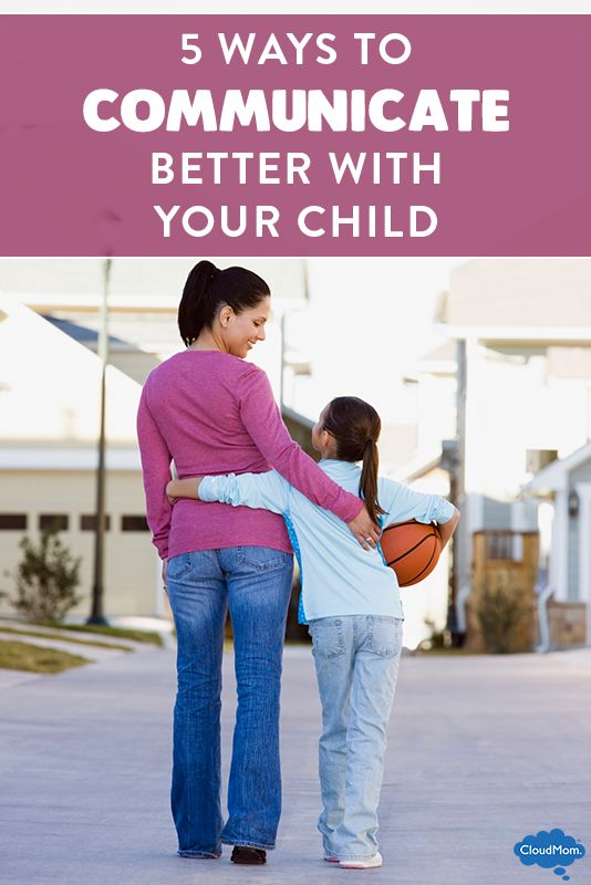 5 Ways to Communicate Better with Your Child