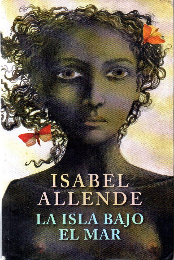 La isla bajo el mar /  por Allende, Isabel, 1942-  . Novelista chilena Premio Nacional de Literatura 2010. Editorial Sudamericana, 2009.