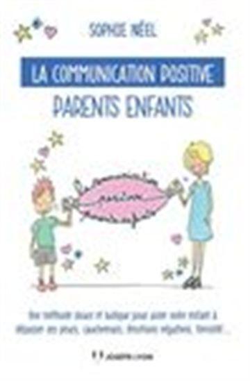 """Le livre """"La communication positive parents-enfants..."""" de Sophie Néel"""