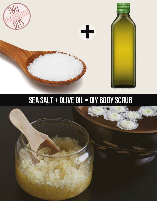 Treat yo' self with this sea salt and olive oil scrub. | 27 Insanely Easy Two-Ingredient DIYs