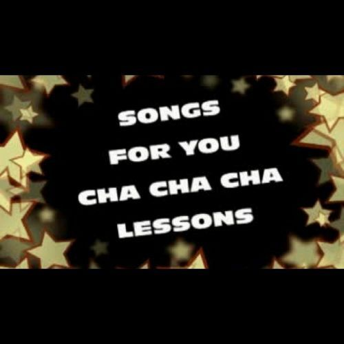 Songs For You: Cha Cha Cha Lessons