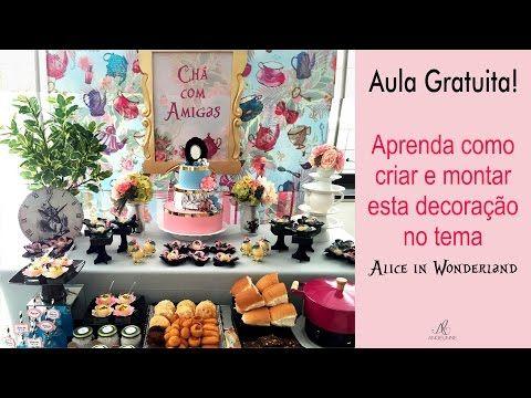 Aula gratuita: Como Montar Decoração de Festa no Tema Alice - YouTube