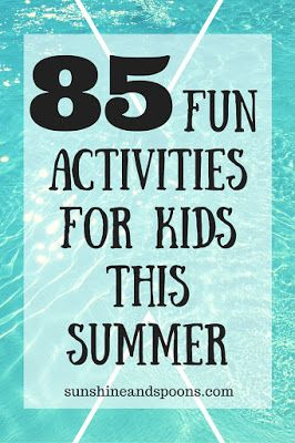 Sunshine and Spoons: 85 Totally Awesome Summer Activities for Kids + a ...
