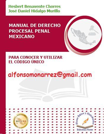 LIBROS DVDS CD-ROMS ENCICLOPEDIAS EDUCACIÓN EN PREESCOLAR. PRIMARIA. SECUNDARIA Y MÁS: MANUAL DE DERECHO PROCESAL PENAL MEXICANO Para con...
