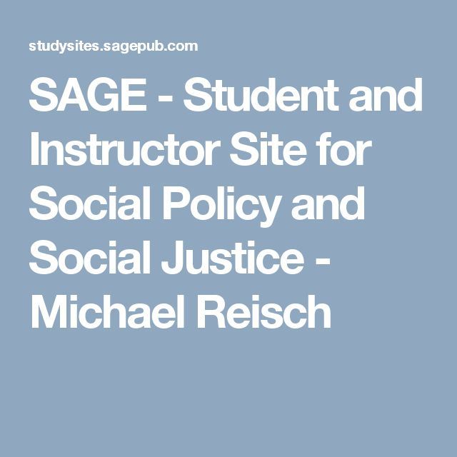SAGE - Student and Instructor Site for Social Policy and Social Justice - Michael Reisch