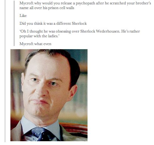 Really Mycroft?