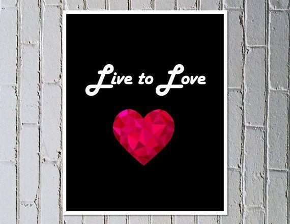Love printable poster digital download print Live to Love - Made by Gia $4.50 #madebygia #etsyau #livetolove #inspirational #quoteprint #printables