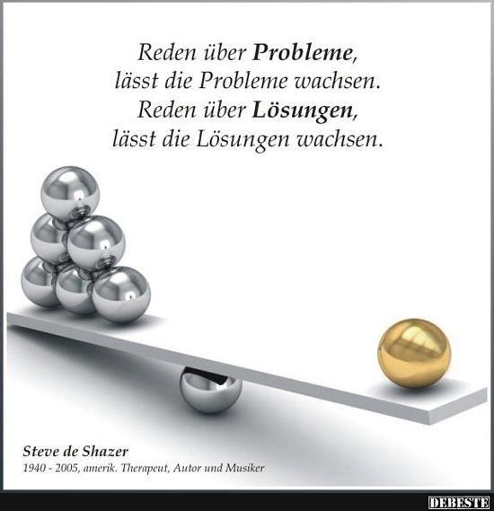 Reden über Probleme, lässt die Probleme wachsen.. | Lustige Bilder, Sprüche, Witze, echt lustig