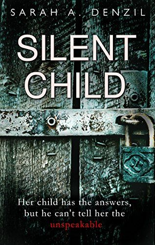 Silent Child by Sarah A. Denzil https://smile.amazon.com/dp/B01MUDRSND/ref=cm_sw_r_pi_dp_x_-.BQybSPGQDC0