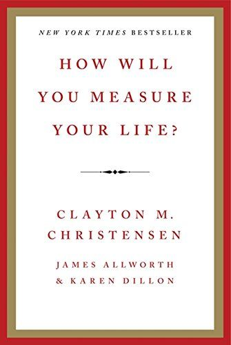 How Will You Measure Your Life? by Clayton M. Christensen https://smile.amazon.com/dp/0062102419/ref=cm_sw_r_pi_dp_x_zBobybTT4ACX1