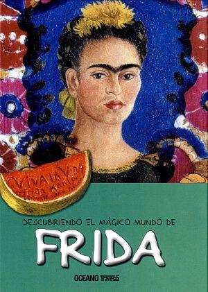 Descubriendo el mágico mundo de Frida / María J. Jordá. Hola, soy Frida Kahlo, la artista mexicana que pinta autorretratos. ¿Sabes que de joven quería ser médico? ¿Y que me casé dos veces con la misma persona? Lee este libro y descubrirás cómo me convertí en una gran pintora: ¡un montón de historias y anécdotas te esperan!