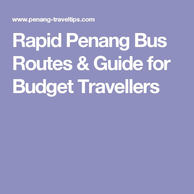 Rapid Penang Bus Routes & Guide for Budget Travellers