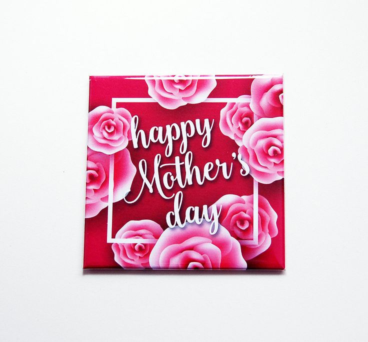Happy Mothers Day magnet, Mothers Day, Fridge magnet, Gift for Mom, Small gift for mom, under 5, Mothers Day Gift, Pink, Roses (7385) by KellysMagnets on Etsy
