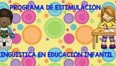 PROGRAMA DE ESTIMULACIÓN LINGÜÍSTICA EN EDUCACIÓN INFANTIL