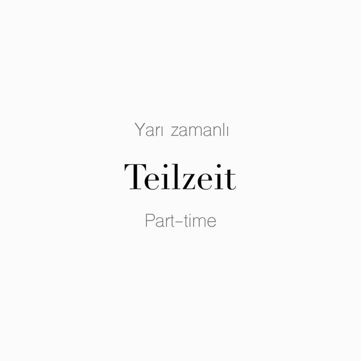 "55 Beğenme, 1 Yorum - Instagram'da Täglich ein Wort (@taglicheinwort): ""Yarı zamanlı • die #Teilzeit • Part-time Yarı zamanlı çalışıyorum. • Ich arbeite Teilzeit. • I work…"""