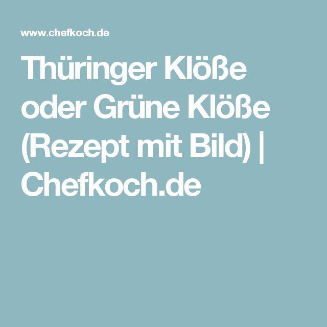 Thüringer Klöße oder Grüne Klöße (Rezept mit Bild) | Chefkoch.de