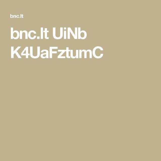 bnc.lt UiNb K4UaFztumC