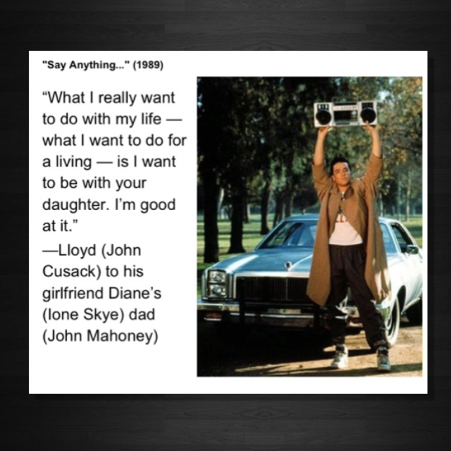 Say Anything Movie Quotes John Cusack