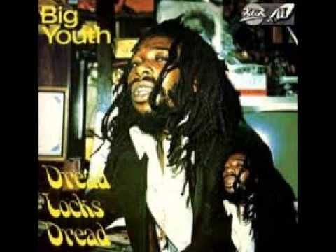 Big Youth - Dreadlocks Dread (full album) - YouTube