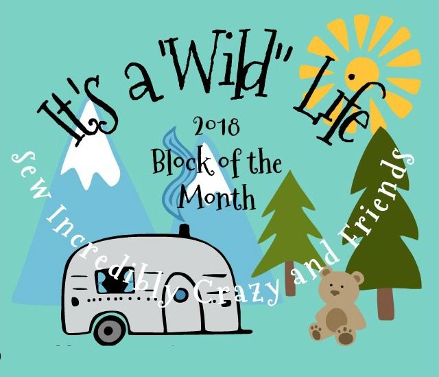 "Sew Incredibly Crazy: 2018 Block of the Month - It's A ""Wild"" Life"