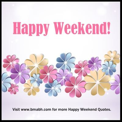 happy weekend quotes for facebook image