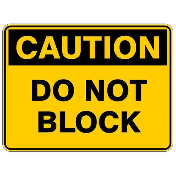Caution Do Not Block #Caution #Signs #Creations #Group