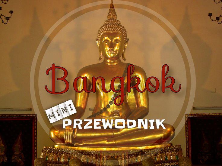Mini przewodnik po Bangkoku, Bangkok, Tajlandia, Azja