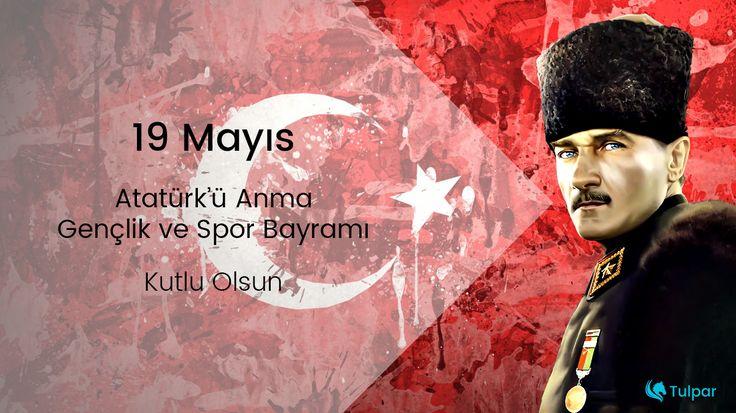 19 Mayıs Atatürk'ü Anma Gençlik ve Spor Bayramınız Kutlu olsun.  #19Mayıs #19Mayıs1919 #tulparyazilim #tulpar