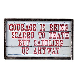 COWGIRL UP!!Quotes, John Wayne, Death Signs, Scared, Home Decor, Montana Silversmith, Montana Lifestyle, Courage Signs, Wooden Signs