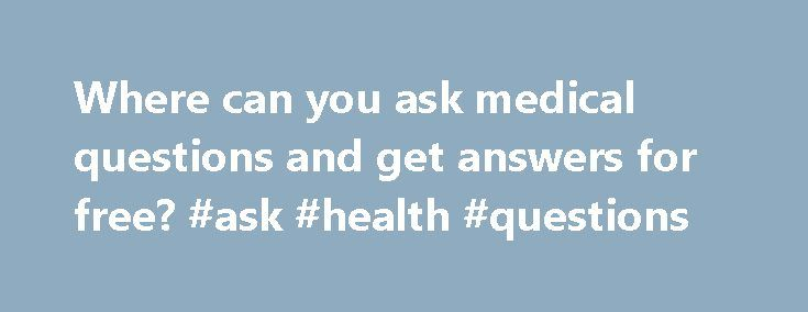 Where can you ask medical questions and get answers for free? #ask #health #questions http://ask.remmont.com/where-can-you-ask-medical-questions-and-get-answers-for-free-ask-health-questions/  #ask questions and get answers for free # Answer Wiki You should be able to ask your pharmacist for free. (Presumably you have a pharmacy where you get these meds.) I assume you also have a doctor who prescribed these…Continue Reading