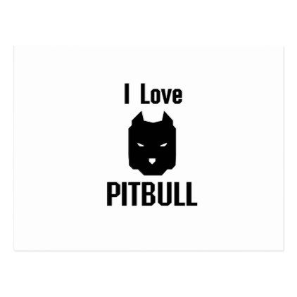 #I Love Pitbull  Dog Pet puppy Gift Funny Postcard - #pitbull #puppy #dog #dogs #pet #pets #cute #doggie