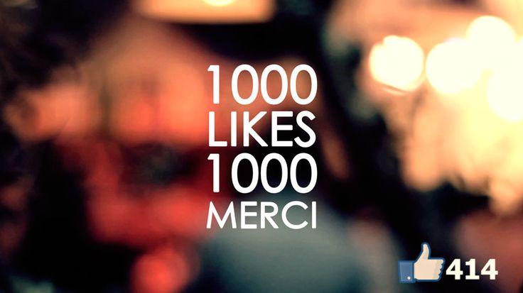 1000 Likes, 1000 Merci !