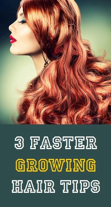 3 Faster Growing Hair Tips