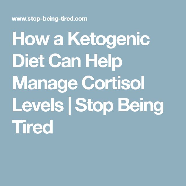 How a Ketogenic Diet Can Help Manage Cortisol Levels | Stop Being Tired