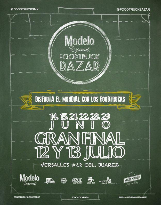 El mundial y Foodtruck Bazar / 14, 15, 21, 22, 28, 29 Junio y 12 y 13 Julio 2014 / #CDMX